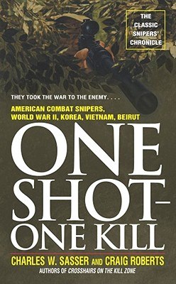 One Shot-One Kill By Sasser, Charles W.
