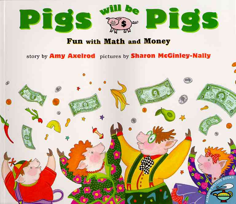 Pigs Will Be Pigs By Axelrod, Amy/ McGinley-Nally, Sharon (ILT)