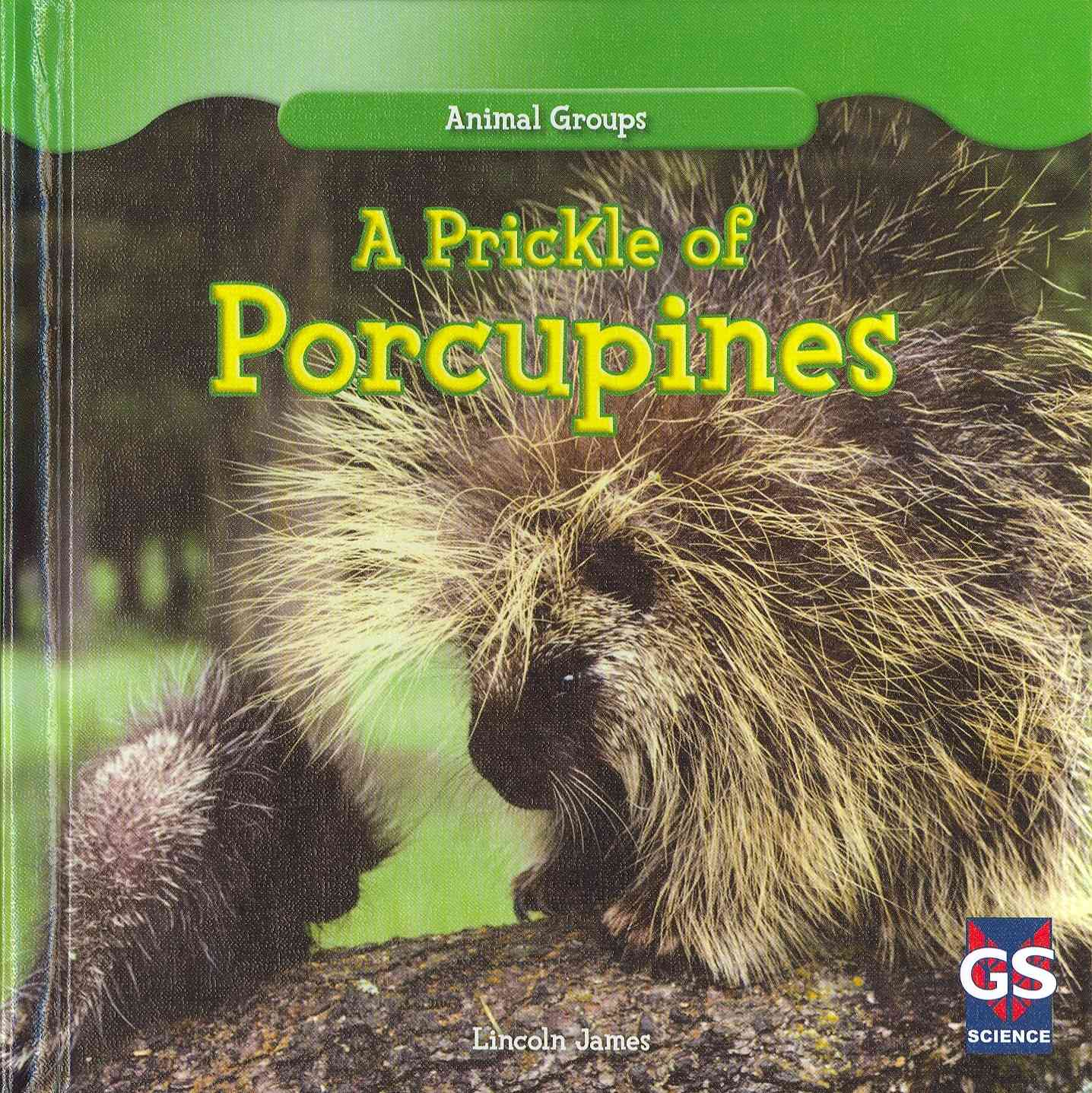 A Prickle of Porcupines By James, Lincoln