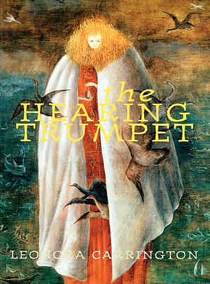 The Hearing Trumpet By Carrington, Leonora/ Carrington, Pablo Weisz (ILT)